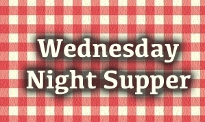 Wednesday Night Supper Menu